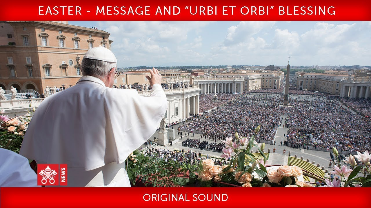 Pope Francis Easter Message And Urbi Et Orbi