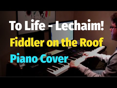 To Life - LeChaim! (Fiddler On the Roof) - Piano