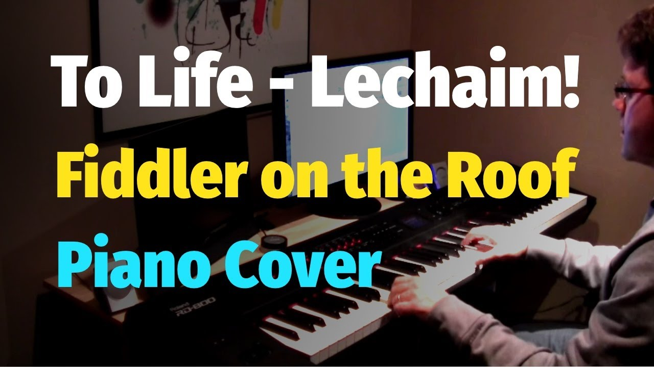 To Life (Lechaim) from