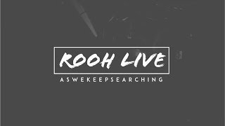 Rooh Live by Aswekeepsearching (4K) | Live in Concert