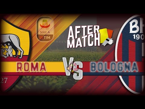 ROMA - Bologna |  | After Match (Serie A) 2018/2019