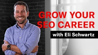The State of SEO Careers in 2020 and Beyond w/ Eli Schwartz