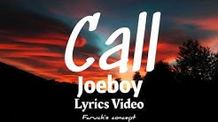 Joeboy - Call (Lyrics Video)