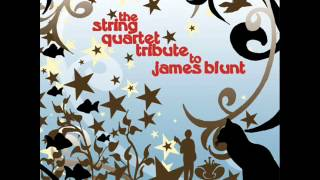 The String Quartet Tribute To James Blunt - You