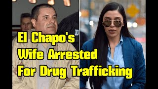 El Chapo's wife arrested on drug trafficking charge; detained at Washington-area airport