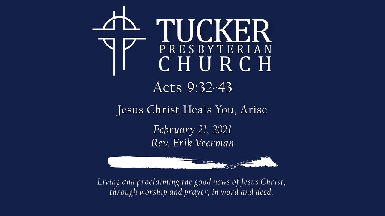 Jesus Christ Heals You, Arise (Acts 9:32-43)