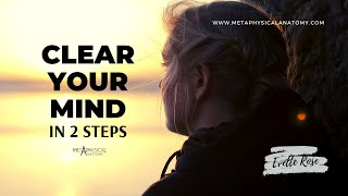 CLEAR Your Mind in 2 Steps