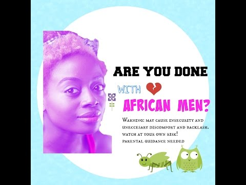 5 Things Women Hate About African Men