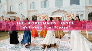 This Bridesmaids' Dance Will Keep You Hooked | WedMeGood