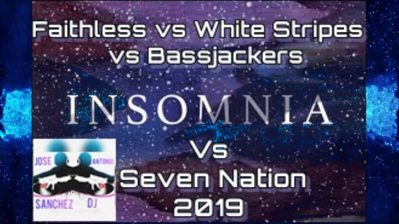 Insomnia Vs Seven Nation 2019   Faithless vs White Stripes vs Bassjackers b& Dj Jose Antonio San