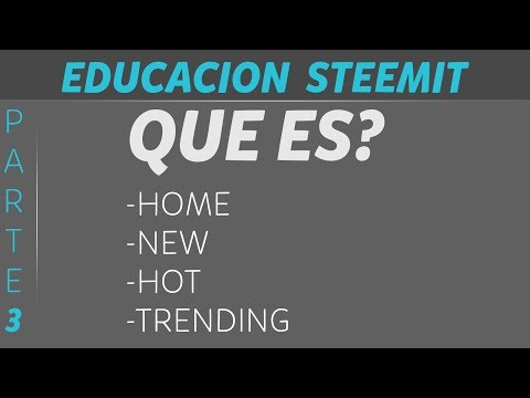 Educacion Steemit - Home , New, Hot, Trending, Promoted - Parte 3