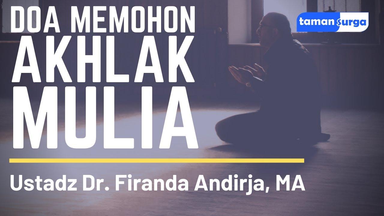 Doa Memohon Akhlak Mulia - Ustadz Dr. Firanda Andirja, Lc, MA