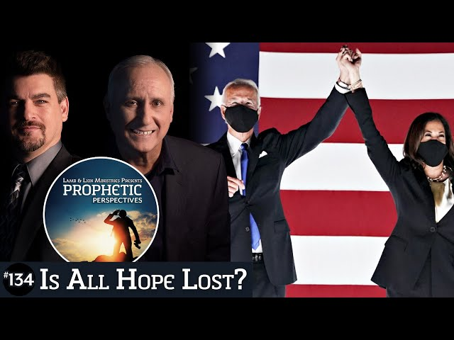 Is All Hope Lost? | Prophetic Perspectives #134
