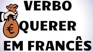 Verbo irregular: VOULOIR - QUERER