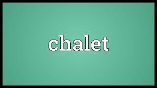 Chalet Meaning