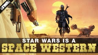 Star Wars is a Space Western