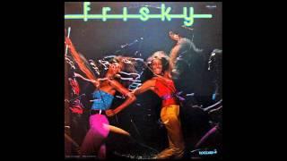 Frisky - You