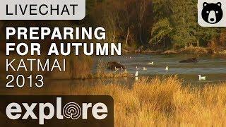 Preparing for Autumn 2013 - Katmai National Park - Live Chat