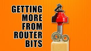 Getting MORE from Your Router Bits / How to Modify a Router Bit with Bearings.