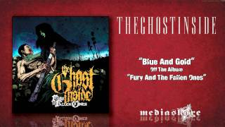Watch Ghost Inside Blue And Gold video