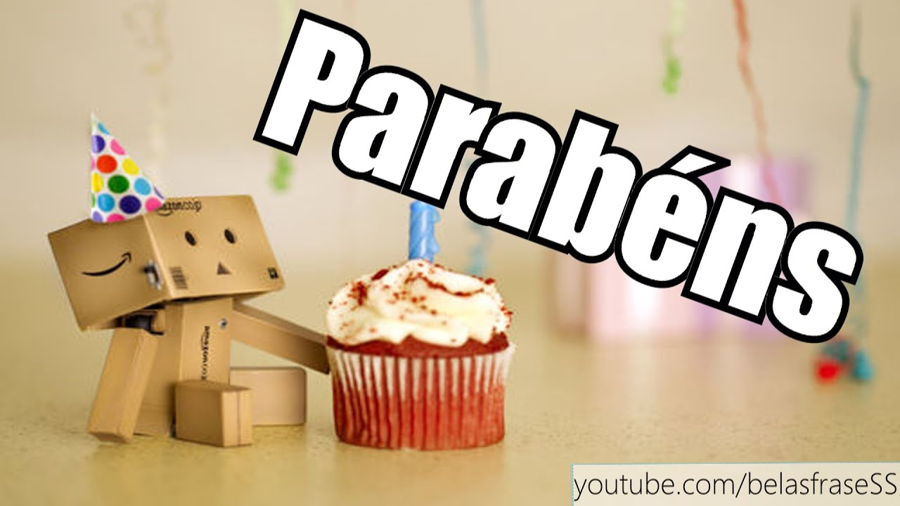 Palabras De Aniversario: Belas Frases De PARABÉNS... FELIZ ANIVERSÁRIO !!