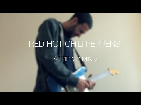 Red Hot Chili Peppers - Strip My Mind - cover by Pablo Diaz Fanjul