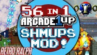 Arcade1up 56 in 1 SHMUPS MOD!