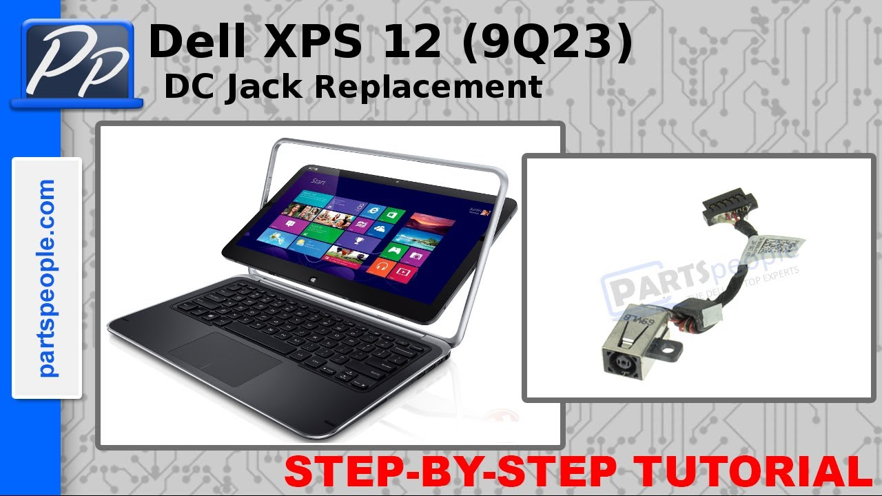 Dell XPS 12 (9Q23) DC Jack Video Tutorial Teardown - YouTube