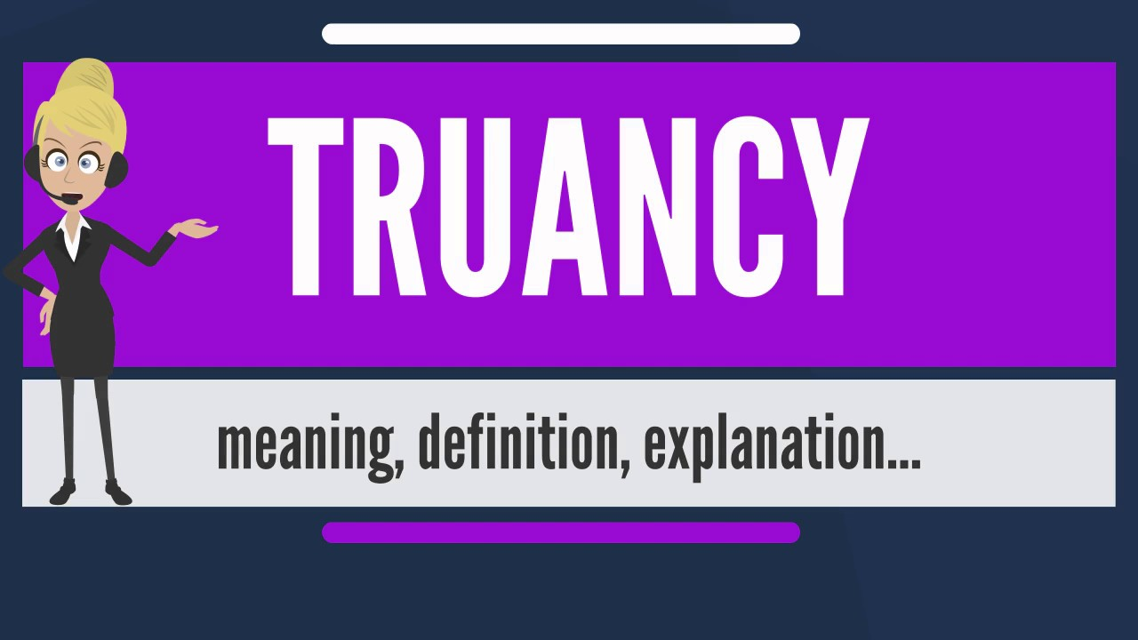 what is truancy? what does truancy mean? truancy meaning, definition