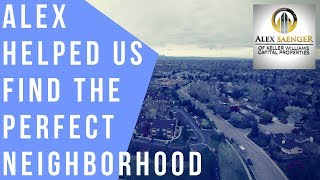 Alex Helped Us  Find The Perfect Neighborhood!