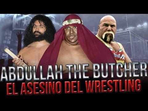 El Asesino Del Wrestling - Abdullah The Butcher