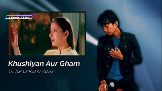 KHUSHIYAN AUR GHUM - Anuradha Paudwal dan Udit Narayan   COVER BY RIDHO VLOG