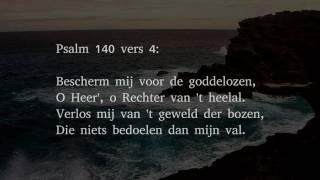 Psalm 140 vers 1, 4 en 13 - O Heer