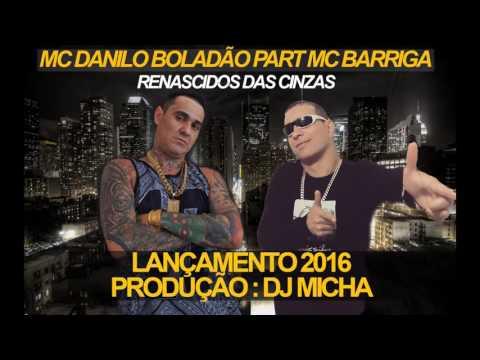MC Danilo Boladao e MC Barriga - Renascidos das Cinzas (DJ MICHA) EXCLUSIVA 2016