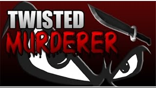 roblox twisted murderer and deathrun