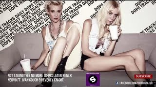NERVO ft. Ivan Gough & Beverley Knight - Not Taking This No More (Chris Later Remix)