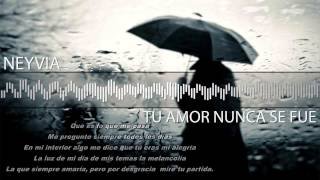 Neyvia-Tu Amor Nunca Se Fue (Prod. By. Jewel Music & Neyvia) + Letra