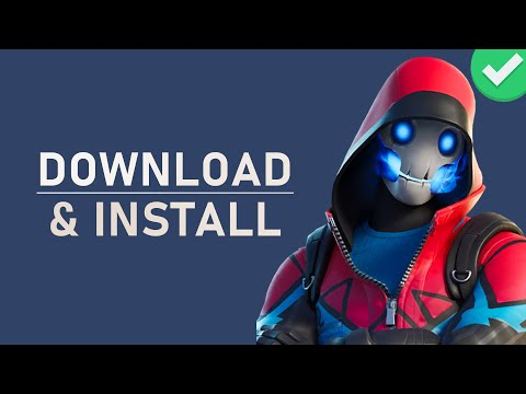 How To Download & Install Fortnite On Windows 10