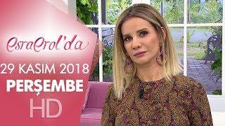 Esra Erol'da 29 Kasım 2018 | Perşembe