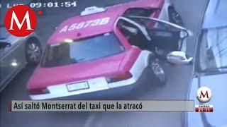 VIDEO: Momento en que Monserrat salta del taxi que la atracó en CdMx