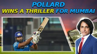 Pollard wins a thriller for Mumbai | CSK vs MI | Ramiz Speaks
