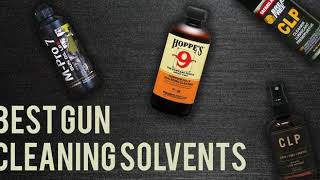 Best Gun Cleaning Solvents of 2018