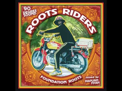 ROOTS RIDERS Mixtape - 90 DEGREE SOUND - Mixed by MANJAH FYA