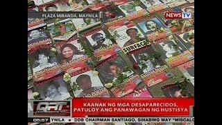 QRT: Kaanak ng mga Desaparecidos, patuloy ang panawagan ng hustisya