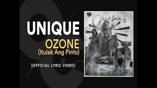 "Official lyric video of ""OZONE (Itulak Ang Pinto)"" by UNIQUE. The f..."