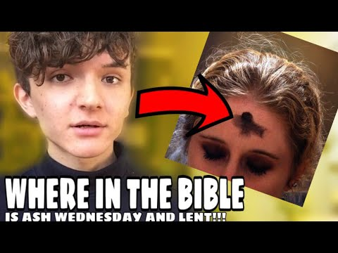 Lent and Ash Wednesday are Biblical
