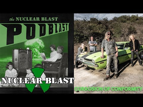 NUCLEAR BLAST PODBLAST - Episode 1: Corrosion of Conformity (OFFICIAL NB PODCAST)