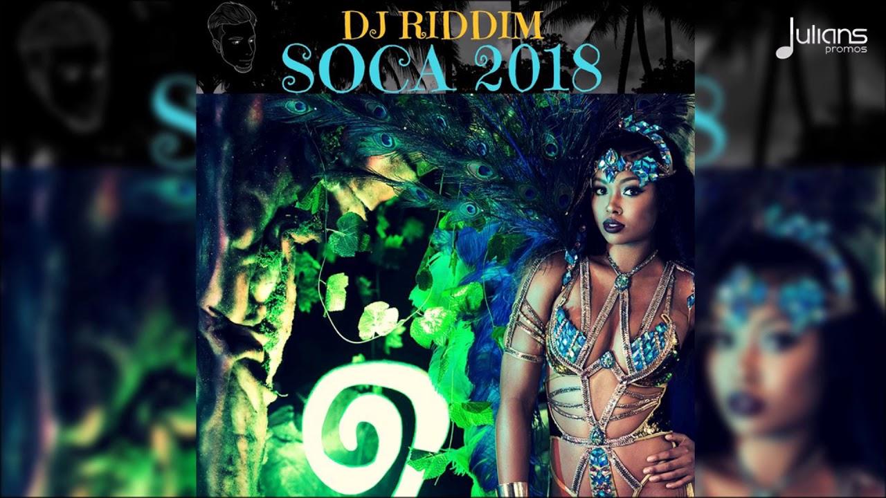 2018 Soca Mix by DJ Riddim