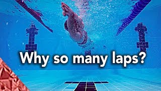 Why do we swim so many laps?