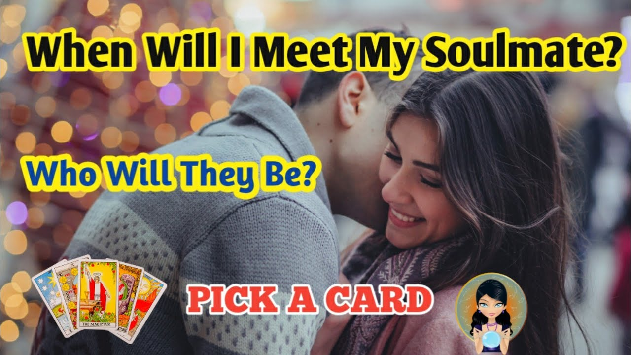 PICK A CARD | When Will I Meet My Soulmate & Who Will They